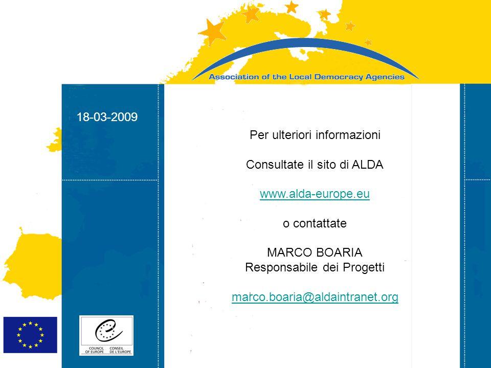 18-03-2009 Strasbourg 05/06/07 Strasbourg 31/07/07 18-03-2009 Per ulteriori informazioni Consultate il sito di ALDA www.alda-europe.eu o contattate MARCO BOARIA Responsabile dei Progetti marco.boaria@aldaintranet.org