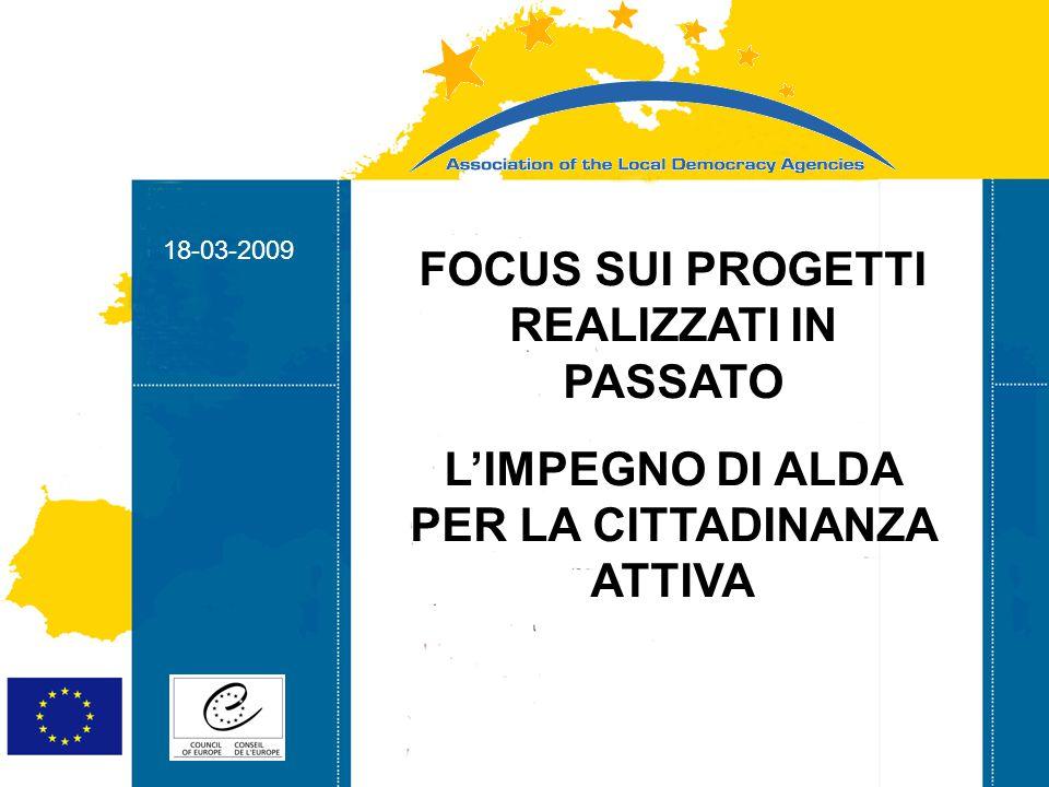 18-03-2009 Strasbourg 05/06/07 Strasbourg 31/07/07 18-03-2009 La partecipazione della società civile nei processi decisionali a livello locale.