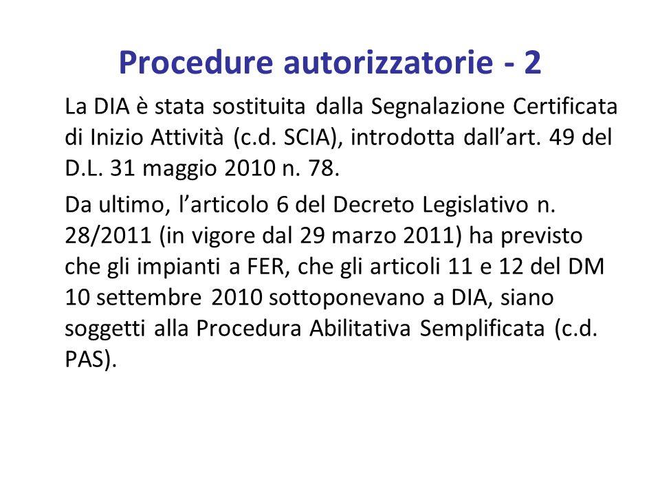Procedure autorizzatorie - 2 La DIA è stata sostituita dalla Segnalazione Certificata di Inizio Attività (c.d.