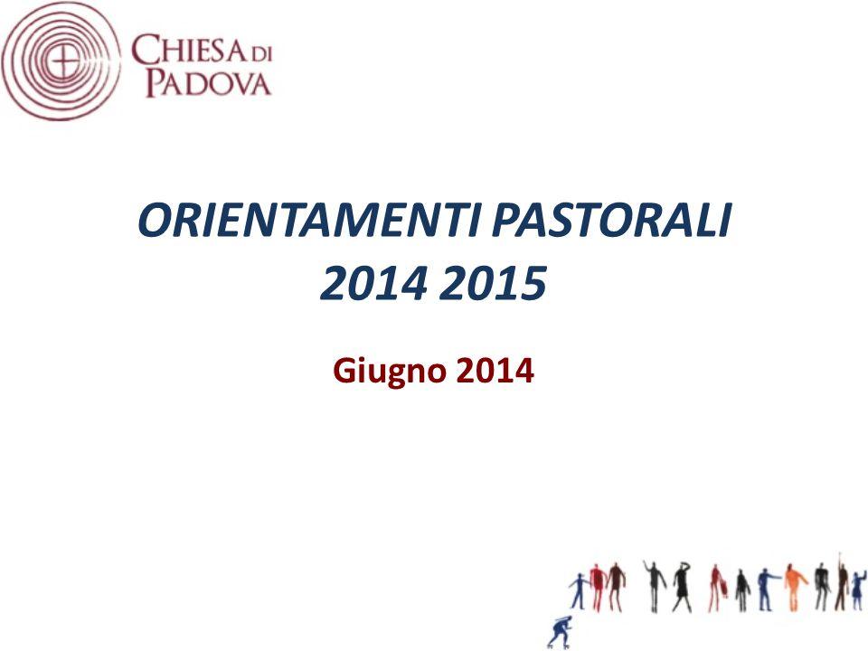 ORIENTAMENTI PASTORALI 2014 2015 Giugno 2014