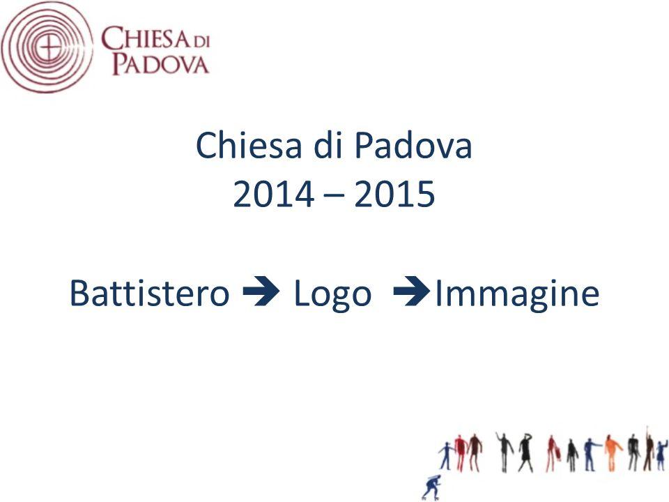 Chiesa di Padova 2014 – 2015 Battistero  Logo  Immagine