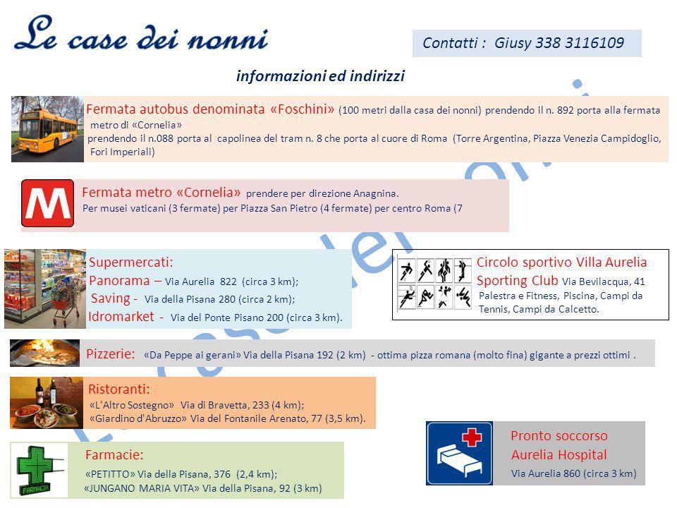 informazioni ed indirizzi Fermata autobus denominata «Foschini» (100 metri dalla casa dei nonni) prendendo il n.