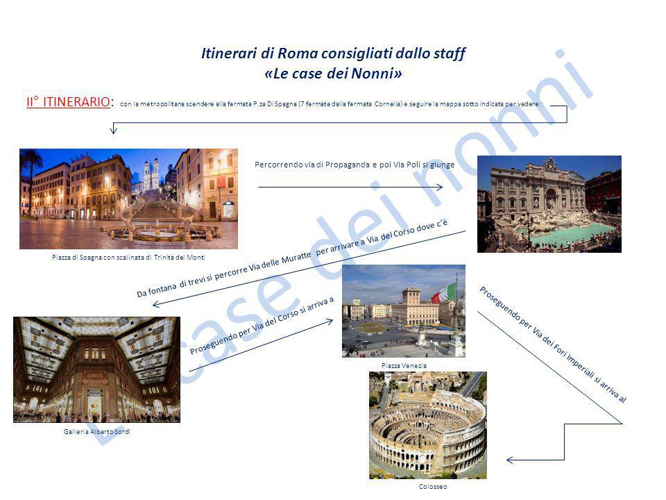 Le case dei nonni Itinerari di Roma consigliati dallo staff «Le case dei Nonni» II° ITINERARIO: con la metropolitana scendere alla fermata P.za Di Spa