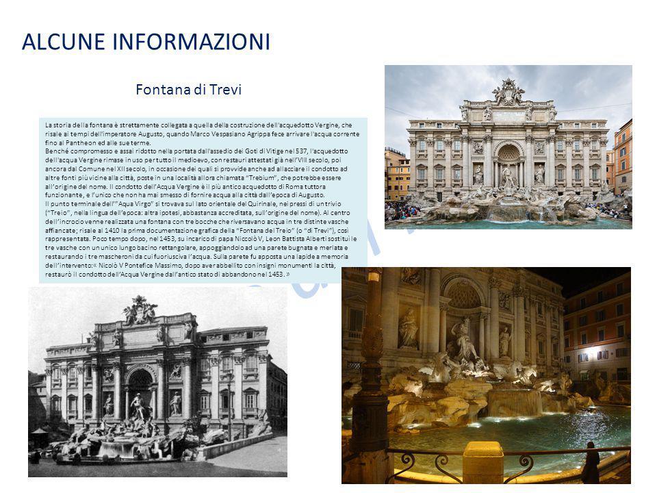 Le case dei nonni ALCUNE INFORMAZIONI La storia della fontana è strettamente collegata a quella della costruzione dell acquedotto Vergine, che risale ai tempi dell imperatore Augusto, quando Marco Vespasiano Agrippa fece arrivare l acqua corrente fino al Pantheon ed alle sue terme.
