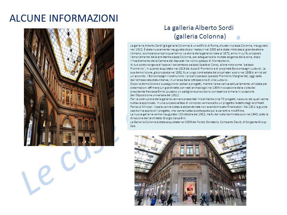Le case dei nonni ALCUNE INFORMAZIONI La galleria Alberto Sordi (già galleria Colonna) è un edificio di Roma, situato in piazza Colonna, inaugurato ne