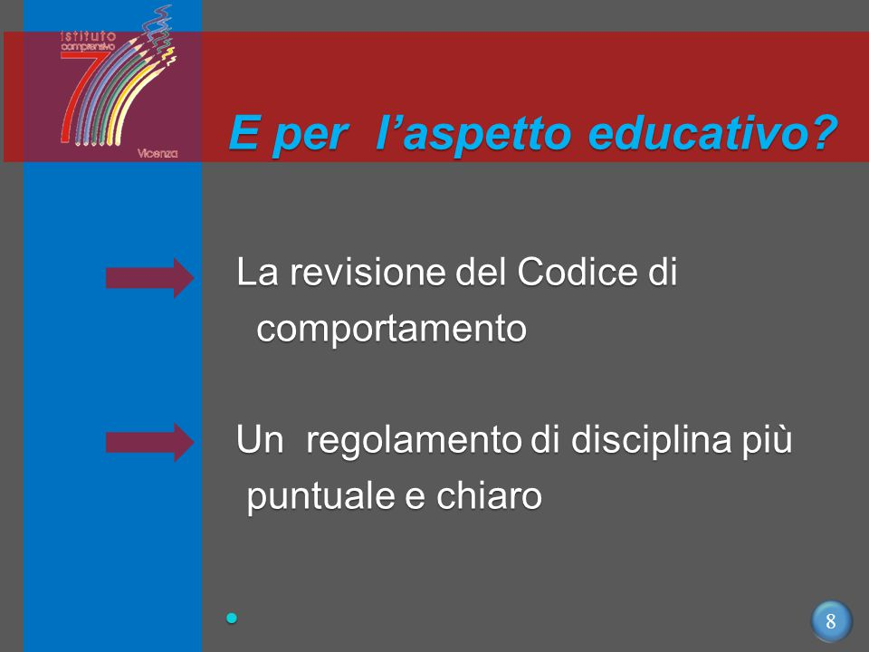 8 E per l'aspetto educativo.
