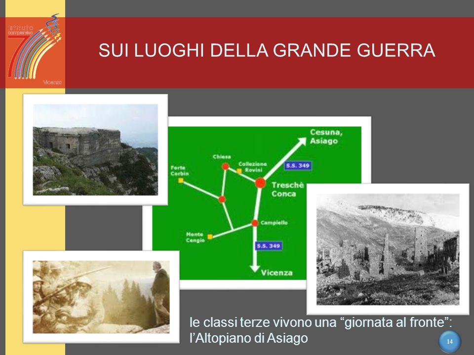 14 SUI LUOGHI DELLA GRANDE GUERRA le classi terze vivono una giornata al fronte : l'Altopiano di Asiago