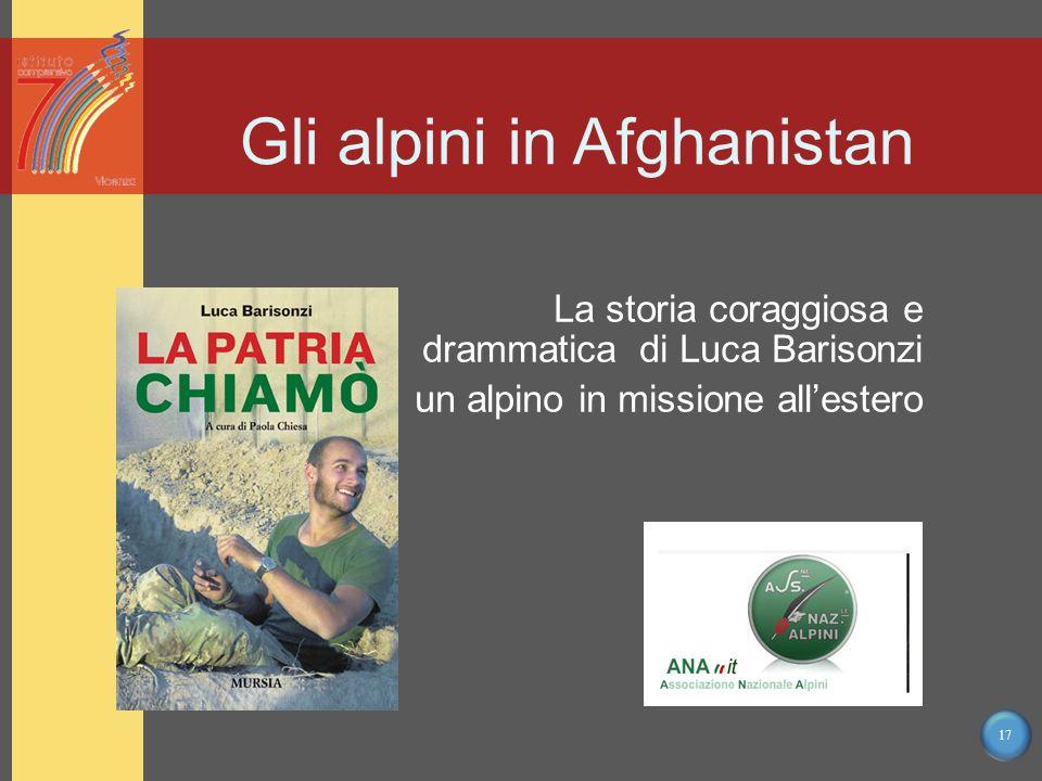 17 La storia coraggiosa e drammatica di Luca Barisonzi un alpino in missione all'estero Gli alpini in Afghanistan