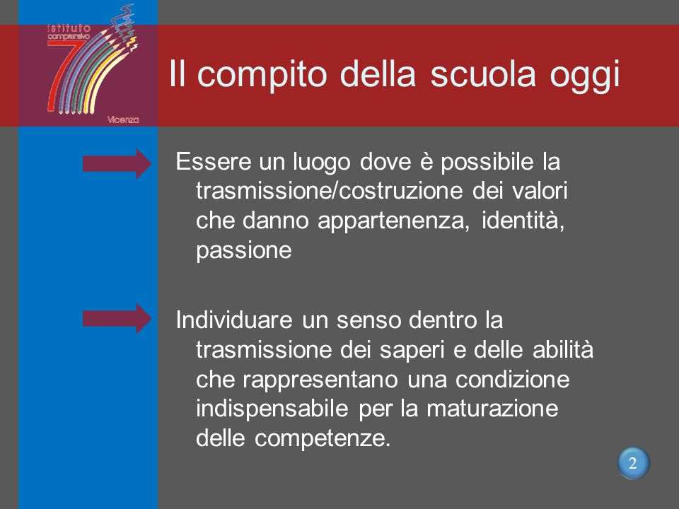 3 Noi pensiamo alla formazione dell' alunno come a un percorso: cognitivo e relazionale culturale e valoriale
