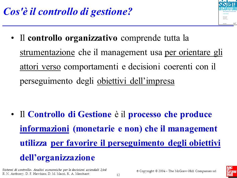 12 Sistemi di controllo- Analisi economiche per le decisioni aziendali 2/ed R. N. Anthony, D. F. Hawkins, D. M. Macrì, K. A. Merchant © Copyright © 20