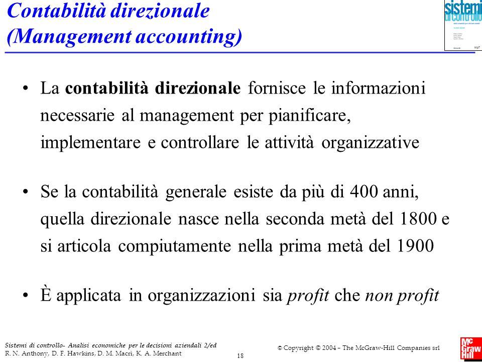 18 Sistemi di controllo- Analisi economiche per le decisioni aziendali 2/ed R. N. Anthony, D. F. Hawkins, D. M. Macrì, K. A. Merchant © Copyright © 20