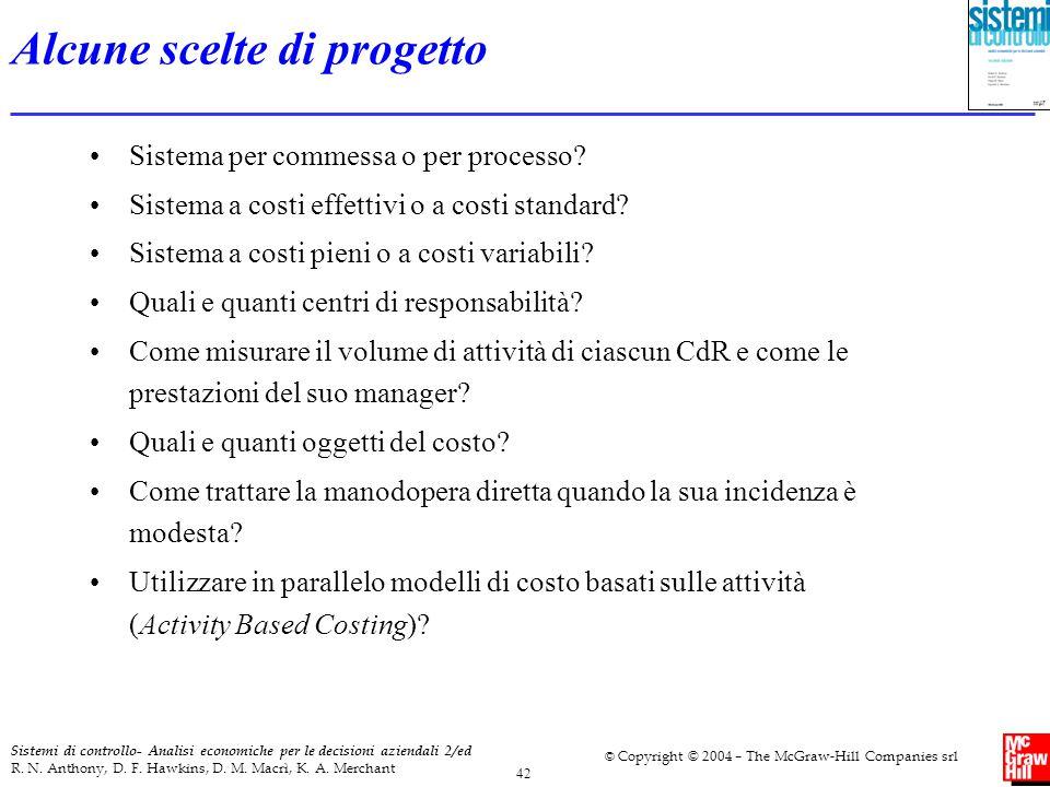 42 Sistemi di controllo- Analisi economiche per le decisioni aziendali 2/ed R. N. Anthony, D. F. Hawkins, D. M. Macrì, K. A. Merchant © Copyright © 20
