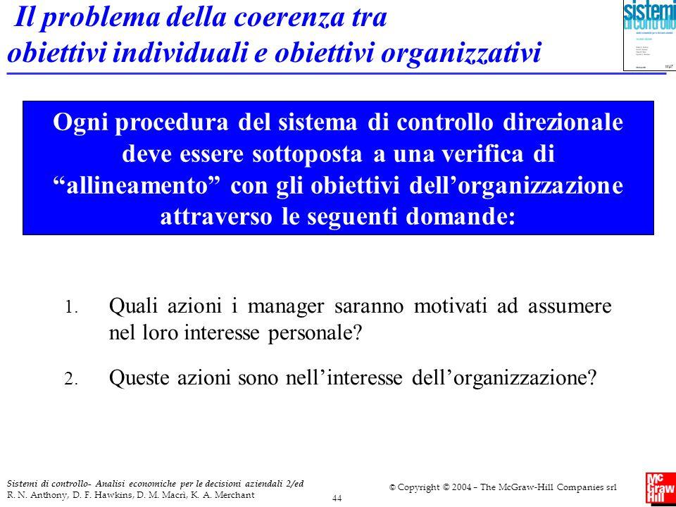 44 Sistemi di controllo- Analisi economiche per le decisioni aziendali 2/ed R. N. Anthony, D. F. Hawkins, D. M. Macrì, K. A. Merchant © Copyright © 20