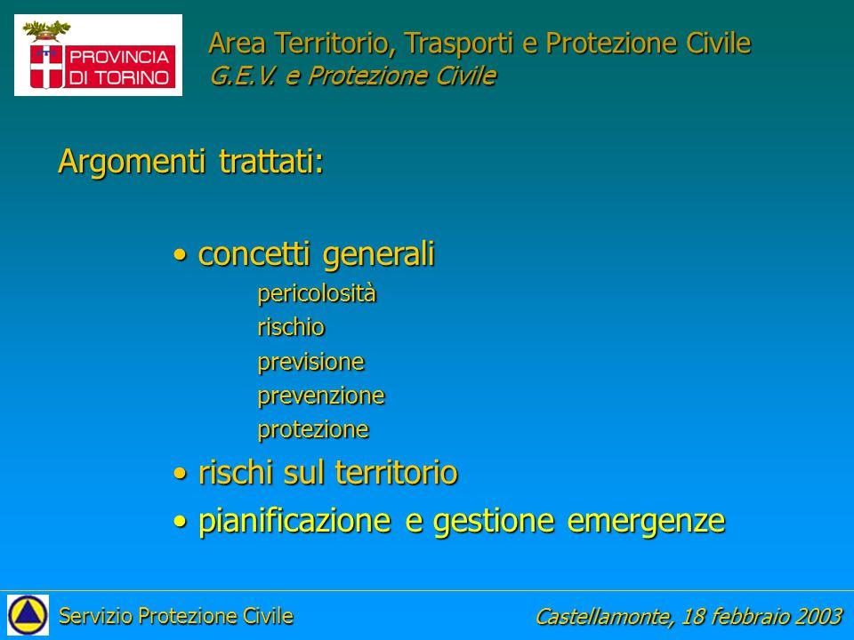 Castellamonte, 18 febbraio 2003 Servizio Protezione Civile Area Territorio, Trasporti e Protezione Civile G.E.V.