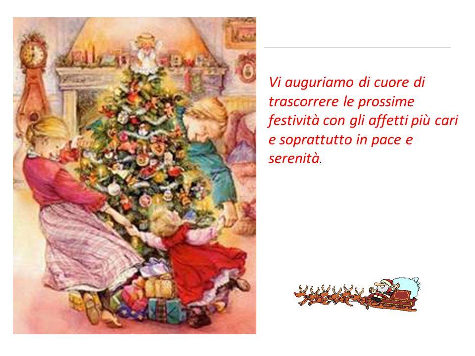 Vi auguriamo di cuore di trascorrere le prossime festività con gli affetti più cari e soprattutto in pace e serenità.