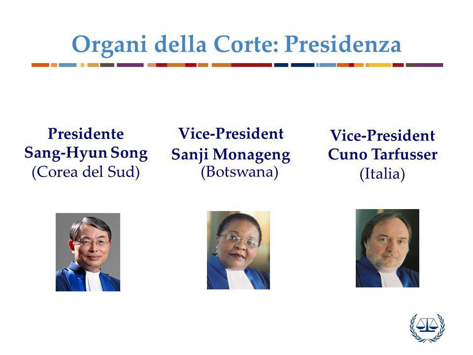 Organi della Corte: Presidenza Presidente Sang-Hyun Song (Corea del Sud) Vice-President Sanji Monageng (Botswana) Vice-President Cuno Tarfusser (Italia)
