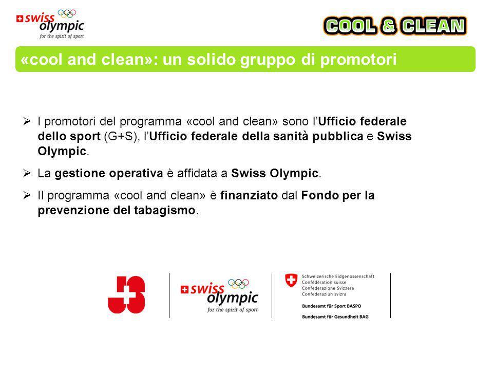 «cool and clean»: un solido gruppo di promotori  I promotori del programma «cool and clean» sono l'Ufficio federale dello sport (G+S), l'Ufficio federale della sanità pubblica e Swiss Olympic.