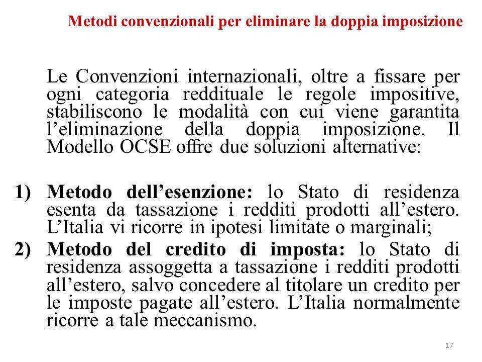 Metodi convenzionali per eliminare la doppia imposizione Le Convenzioni internazionali, oltre a fissare per ogni categoria reddituale le regole imposi