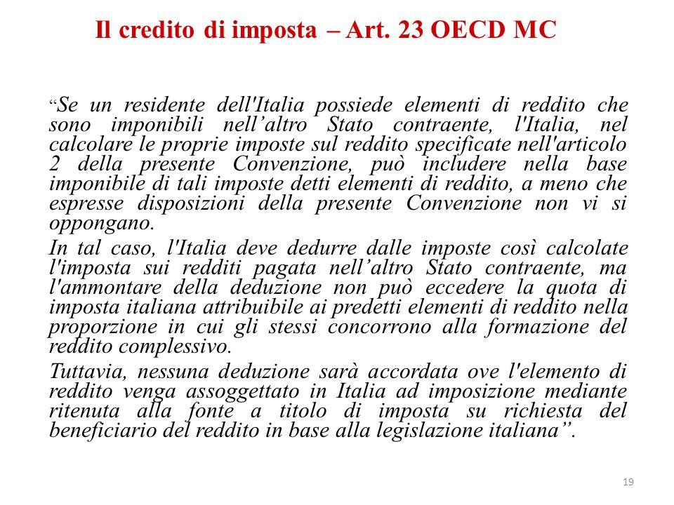 """Il credito di imposta – Art. 23 OECD MC """" Se un residente dell'Italia possiede elementi di reddito che sono imponibili nell'altro Stato contraente, l'"""