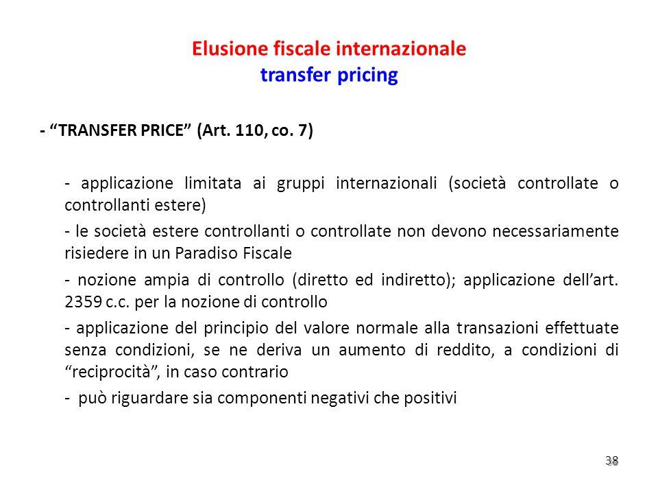 """38 Elusione fiscale internazionale transfer pricing - """"TRANSFER PRICE"""" (Art. 110, co. 7) - applicazione limitata ai gruppi internazionali (società con"""