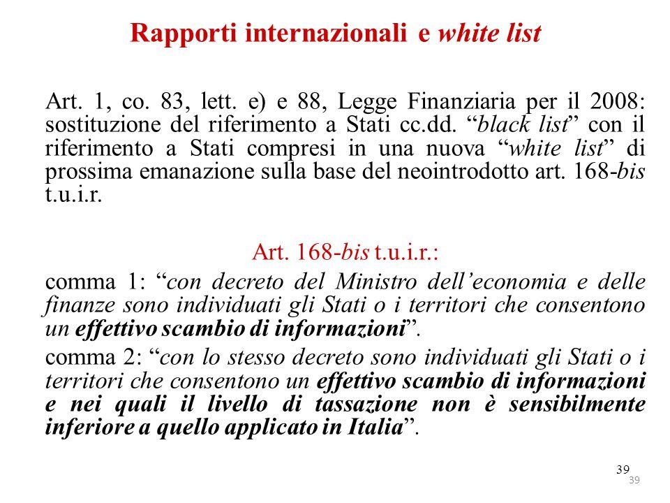 """Rapporti internazionali e white list Art. 1, co. 83, lett. e) e 88, Legge Finanziaria per il 2008: sostituzione del riferimento a Stati cc.dd. """"black"""