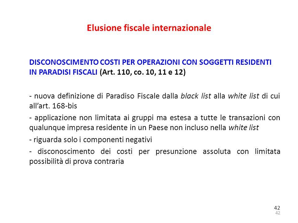 42 Elusione fiscale internazionale DISCONOSCIMENTO COSTI PER OPERAZIONI CON SOGGETTI RESIDENTI IN PARADISI FISCALI (Art. 110, co. 10, 11 e 12) - nuova