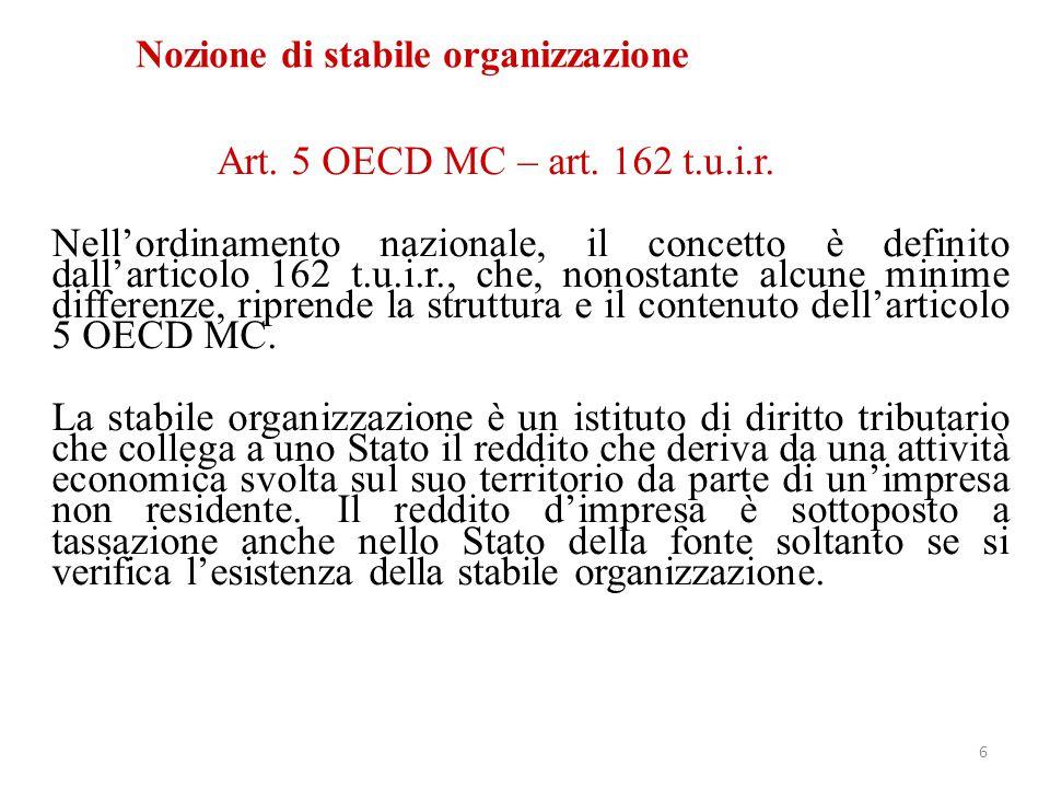 Art. 5 OECD MC – art. 162 t.u.i.r. Nell'ordinamento nazionale, il concetto è definito dall'articolo 162 t.u.i.r., che, nonostante alcune minime differ