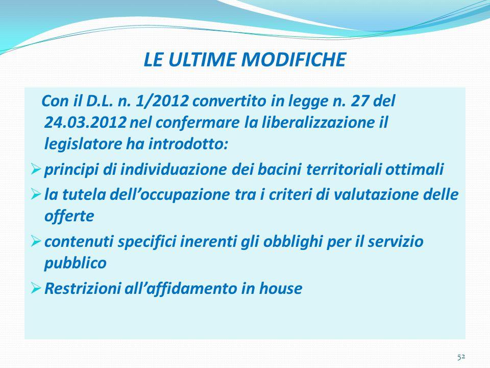 LE ULTIME MODIFICHE Con il D.L. n. 1/2012 convertito in legge n.