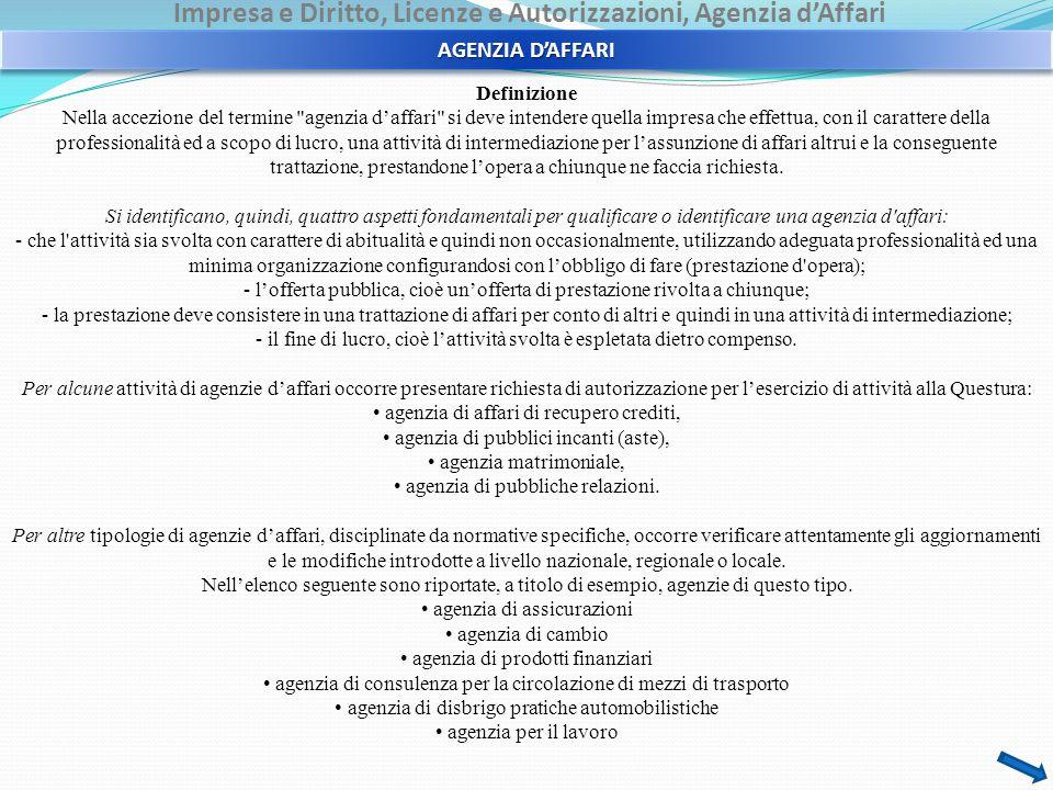 Impresa e Diritto, Licenze e Autorizzazioni, Agenzia d'Affari AGENZIA D'AFFARI Definizione Nella accezione del termine