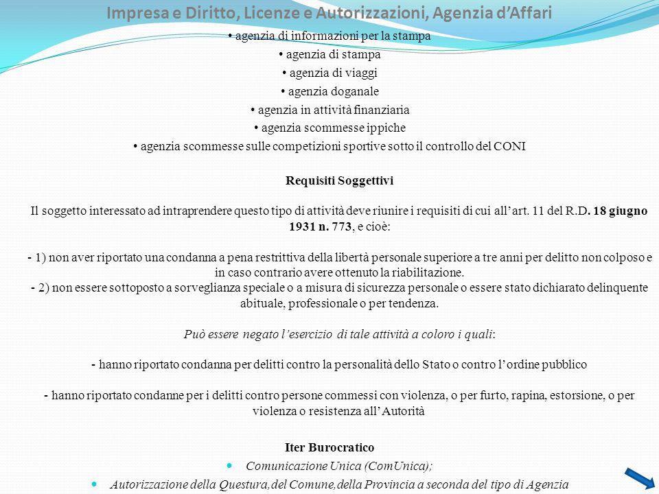 Impresa e Diritto, Licenze e Autorizzazioni, Agenzia d'Affari agenzia di informazioni per la stampa agenzia di stampa agenzia di viaggi agenzia dogana