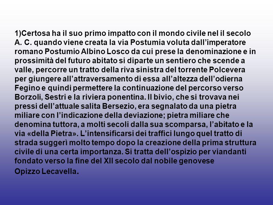 1)Certosa ha il suo primo impatto con il mondo civile nel iI secolo A.