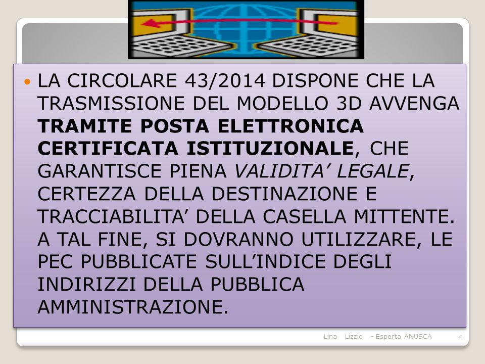 LA CIRCOLARE 43/2014 DISPONE CHE LA TRASMISSIONE DEL MODELLO 3D AVVENGA TRAMITE POSTA ELETTRONICA CERTIFICATA ISTITUZIONALE, CHE GARANTISCE PIENA VALIDITA' LEGALE, CERTEZZA DELLA DESTINAZIONE E TRACCIABILITA' DELLA CASELLA MITTENTE.