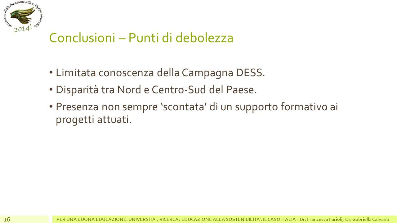Conclusioni – Punti di debolezza Limitata conoscenza della Campagna DESS.
