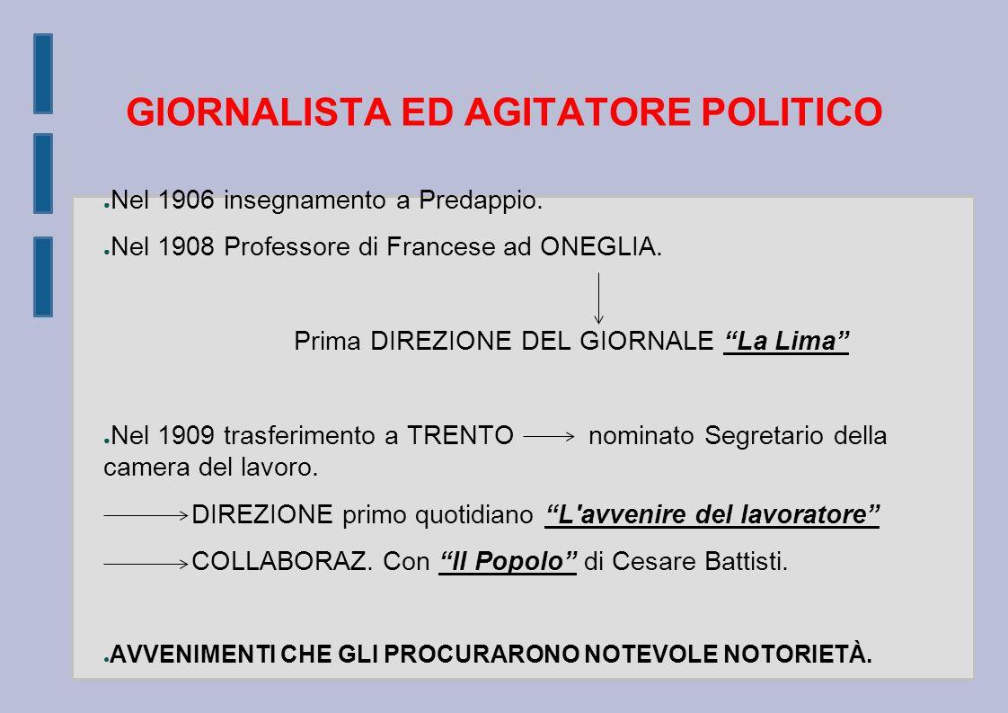 GIORNALISTA ED AGITATORE POLITICO ● Nel 1906 insegnamento a Predappio.