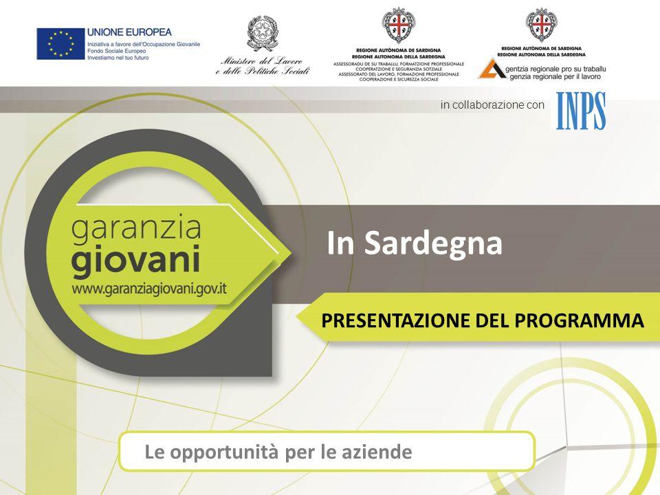 In Sardegna PRESENTAZIONE DEL PROGRAMMA Le opportunità per le aziende in collaborazione con