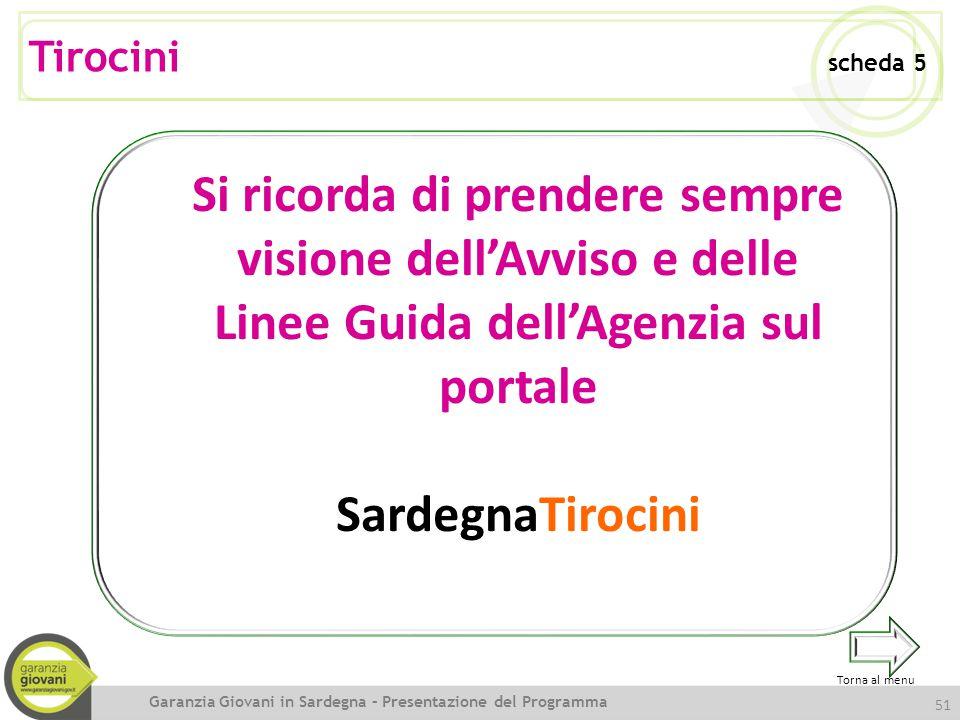 51 Si ricorda di prendere sempre visione dell'Avviso e delle Linee Guida dell'Agenzia sul portale SardegnaTirocini Garanzia Giovani in Sardegna – Pres