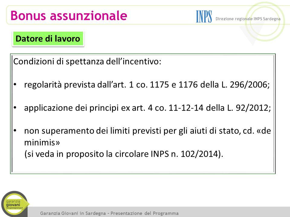 Bonus assunzionale Condizioni di spettanza dell'incentivo: regolarità prevista dall'art. 1 co. 1175 e 1176 della L. 296/2006; applicazione dei princip