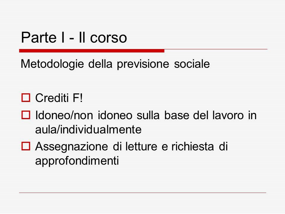 Parte I - Il corso Metodologie della previsione sociale  E il seminario in Sistemi Sociali Comparati.