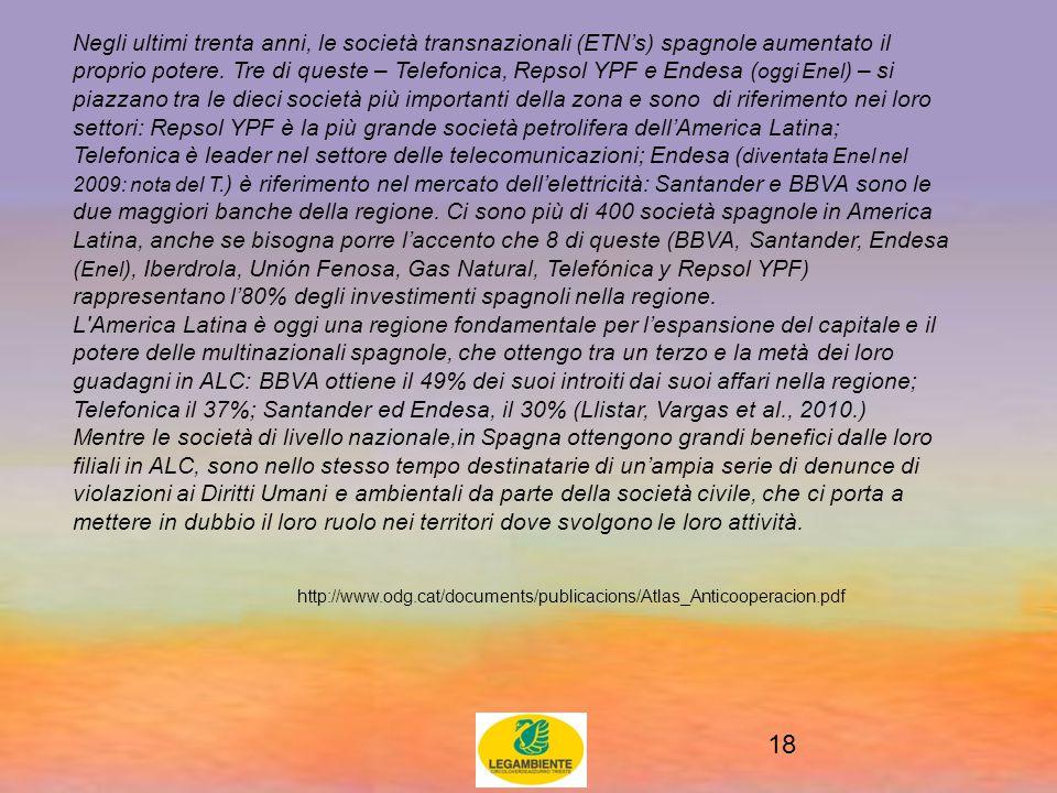 18 Negli ultimi trenta anni, le società transnazionali (ETN's) spagnole aumentato il proprio potere.