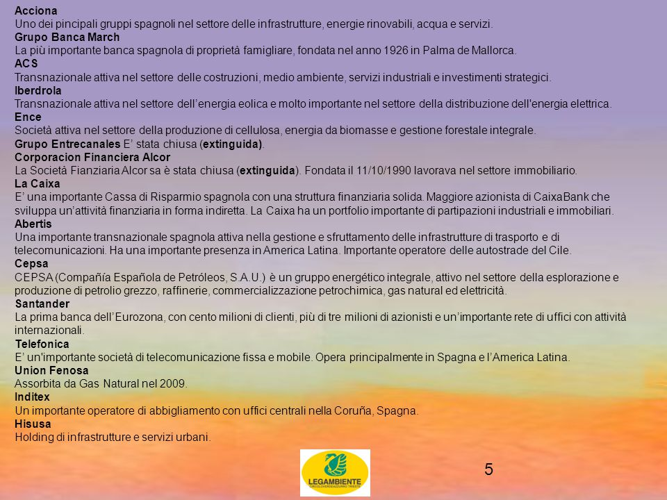 5 Acciona Uno dei pincipali gruppi spagnoli nel settore delle infrastrutture, energie rinovabili, acqua e servizi.
