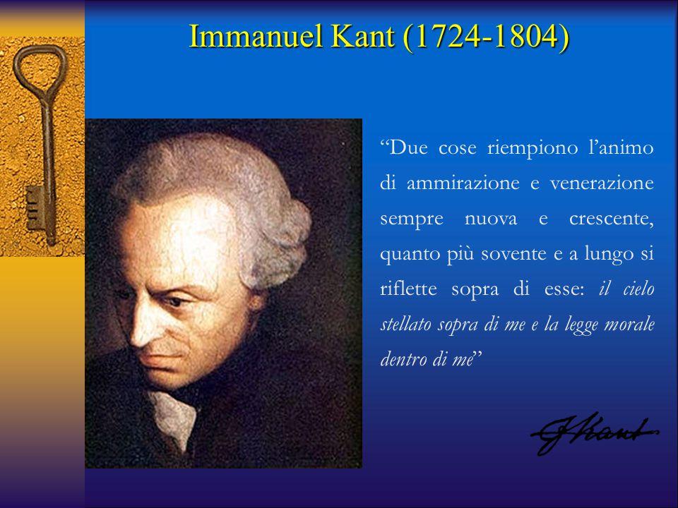 """Immanuel Kant (1724-1804) """"Due cose riempiono l'animo di ammirazione e venerazione sempre nuova e crescente, quanto più sovente e a lungo si riflette"""
