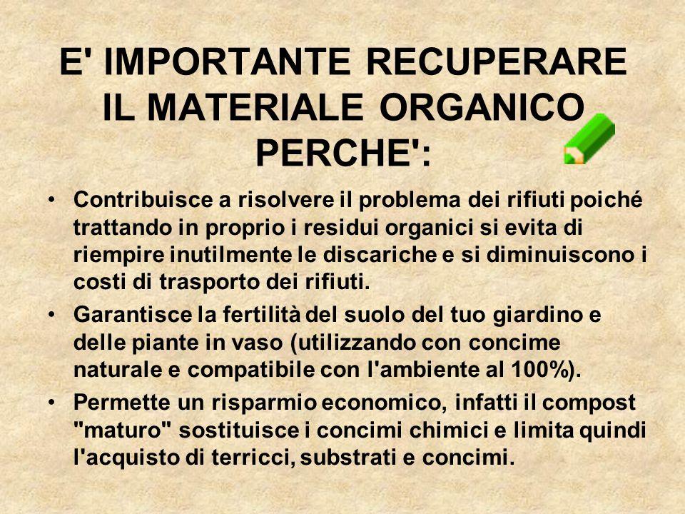 Contribuisce a risolvere il problema dei rifiuti poiché trattando in proprio i residui organici si evita di riempire inutilmente le discariche e si di