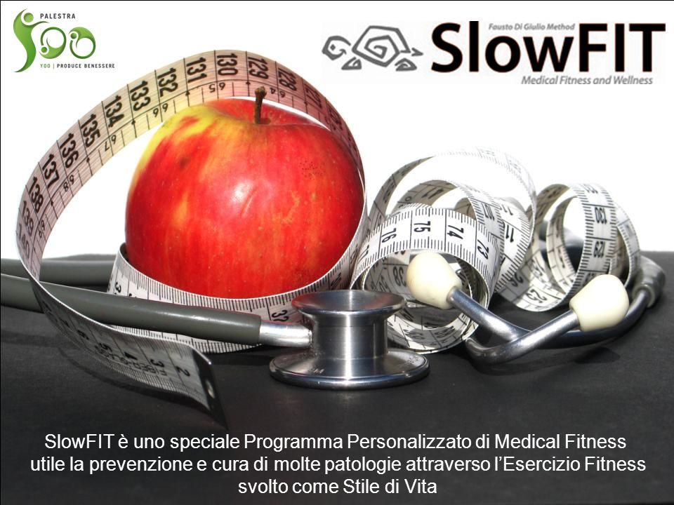SlowFIT è uno speciale Programma Personalizzato di Medical Fitness utile la prevenzione e cura di molte patologie attraverso l'Esercizio Fitness svolt