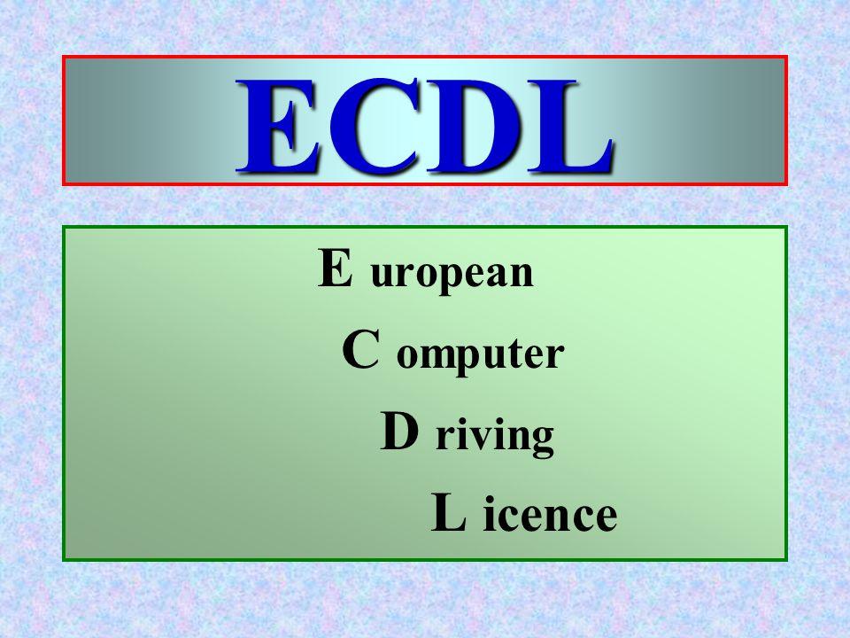 E uropean C omputer D riving L icence ECDL