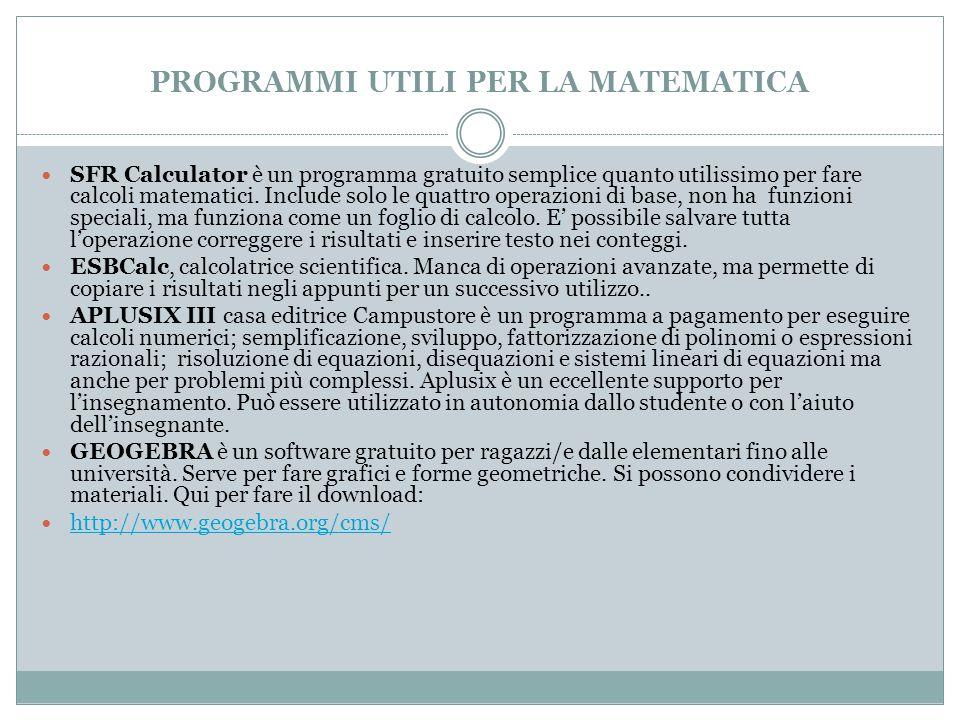 PROGRAMMI UTILI PER LA MATEMATICA SFR Calculator è un programma gratuito semplice quanto utilissimo per fare calcoli matematici.