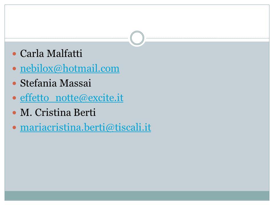 Carla Malfatti nebilox@hotmail.com Stefania Massai effetto_notte@excite.it M.