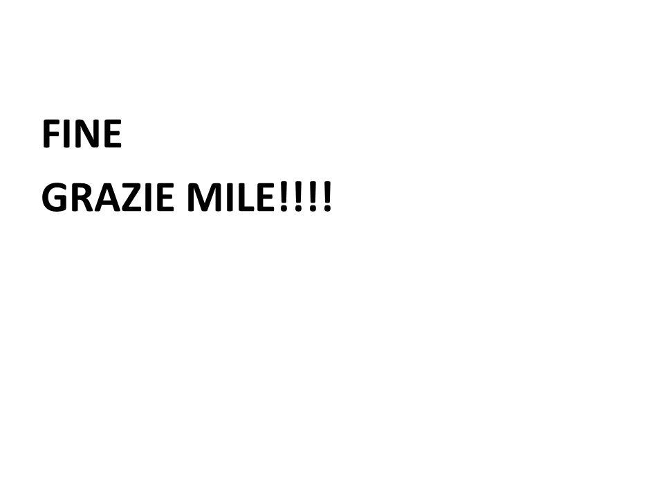 FINE GRAZIE MILE!!!!