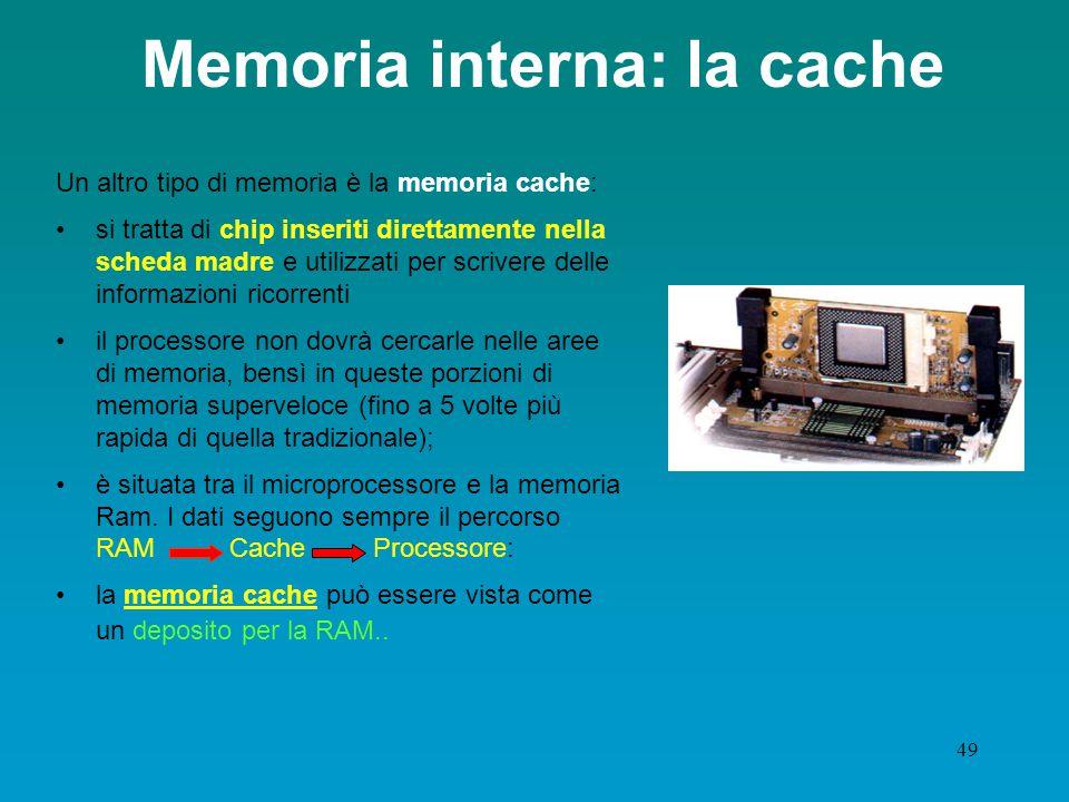 48 La RAM è volatile La RAM è una memoria (volatile) di lettura e scrittura dove i dati si possono leggere e scrivere: i dati vengono conservati sotto