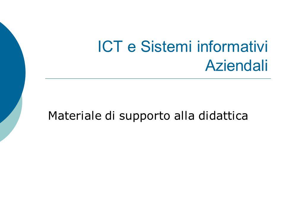 ICT e Sistemi informativi Aziendali Materiale di supporto alla didattica