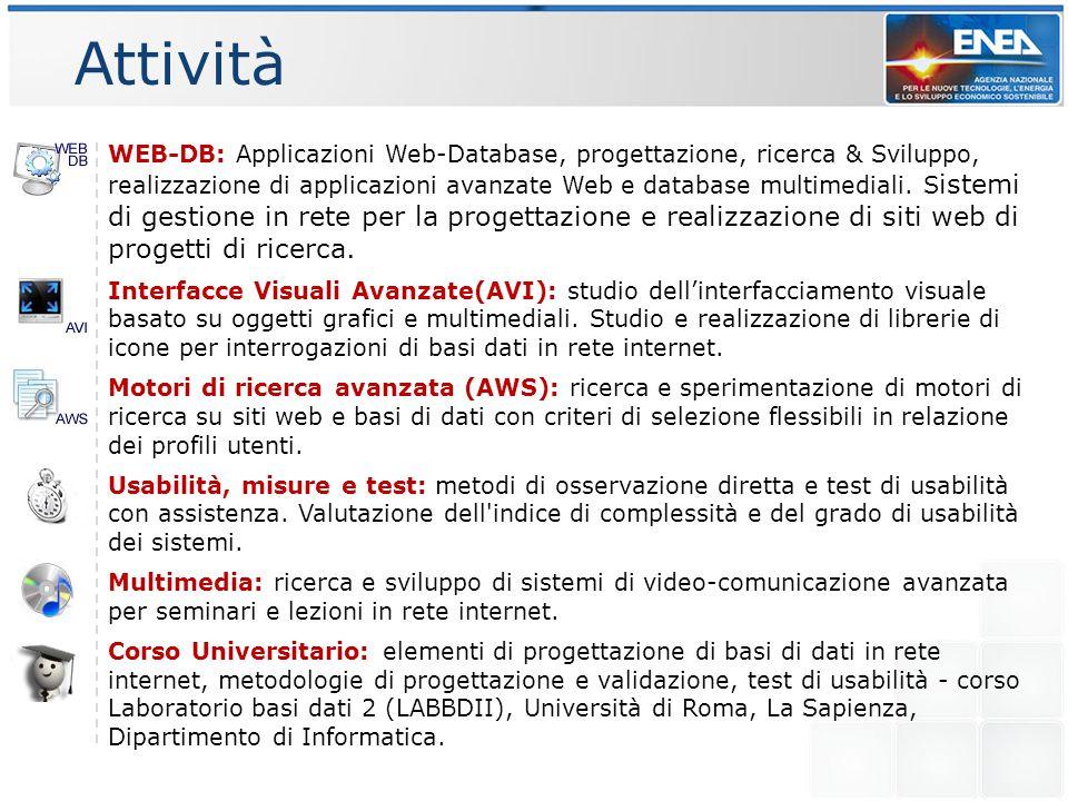 Attività WEB-DB: Applicazioni Web-Database, progettazione, ricerca & Sviluppo, realizzazione di applicazioni avanzate Web e database multimediali.